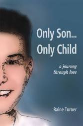 Only Son...Only Child by Raine Turner